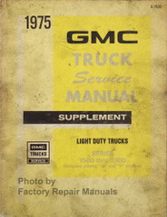 1975 GMC Truck Service Manual Supplement Light Duty Trucks Series 1500 thru 3500