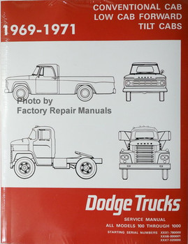 1969 1970 1971 Conventional Cab, Low Cab Forward, Tilt Cabs Dodge Trucks Models 100 through 1000 Service Manual