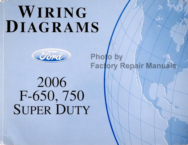 2006 Ford F650 F750 Medium Duty Truck Electrical Wiring
