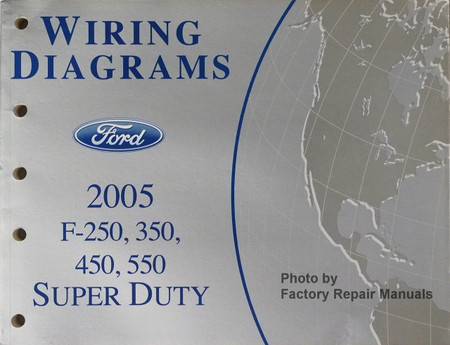 2005 ford f250 f350 f450 f550 super duty truck electrical wiring diagrams  manual new - factory repair manuals  factory repair manuals