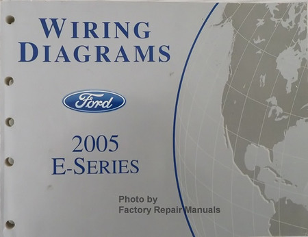 2005 ford e150 e250 e350 e450 econoline van club wagon electrical wiring  diagram manual - factory repair manuals  factory repair manuals