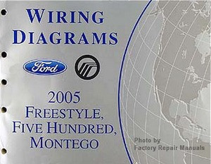 2005 Ford Freestyle, Five Hundred & Mercury Montego Electrical Wiring  Diagrams Manual - Factory Repair ManualsFactory Repair Manuals