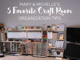 5 Favorite Craft Room Organization Tips