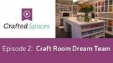 Crafted Spaces - Episode 2: Craft Room Dream Team