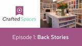 Crafted Spaces - Episode 1: Back Stories