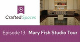 Crafted Spaces Episode 13: Mary's Studio Tour