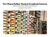 Fort Wayne Stamp and Scrapbook Getaway