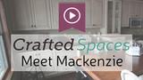 Crafted Spaces - Teaser #3 - Meet Mackenzie