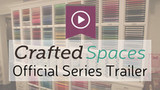 Official Series Trailer for Crafted Spaces