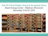 One Of A Kind Rubber Stamp & Scrapbook Show - Madison, WI