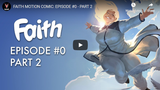 FAITH MOTION COMIC: WATCH EPISODE TWO NOW!