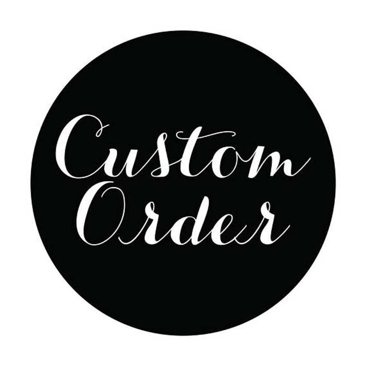 Cassie/'s Custom order