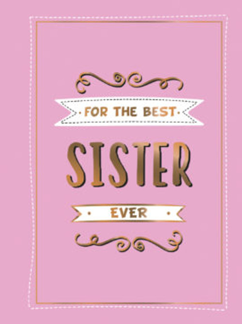 FOR THE BEST SISTER EVER BOOK
