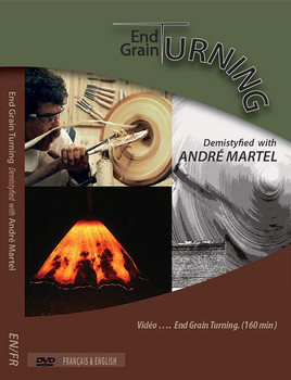 DVD End Grain Turning Demystified with Andre Martel