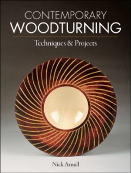 Contemporary Woodturning Techniques and Projects