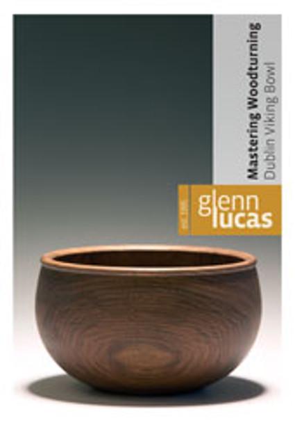 DVD Mastering Woodturning with Glenn Lucas - Dublin Viking Bowl