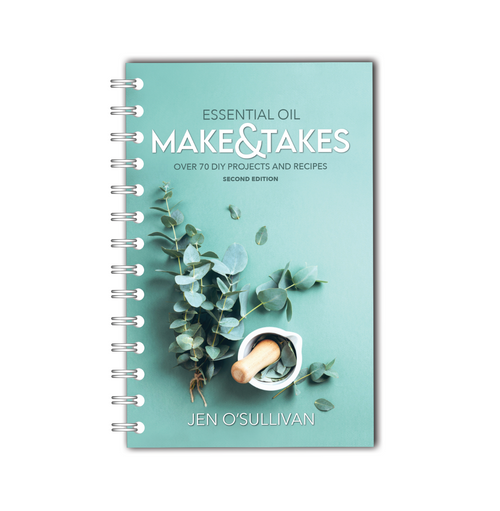 The Essential Oil Make & Takes Spiral Bound Book by Jen O'Sullivan