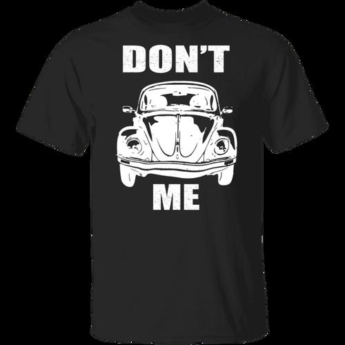 Don't Me-Volkswagen Beetle T-shirt