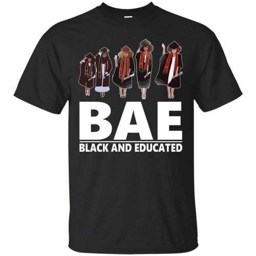 Funny Bae Black And Educated T-shirts for Black Queens Melanin Girls
