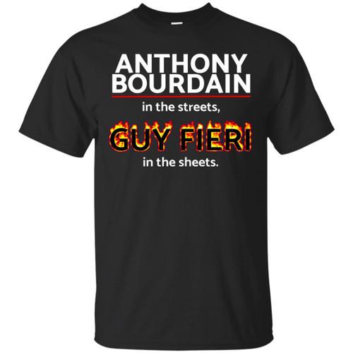 Anthony Bourdain - Bourdain In The Streets, Fieri In The Sheets Shirts