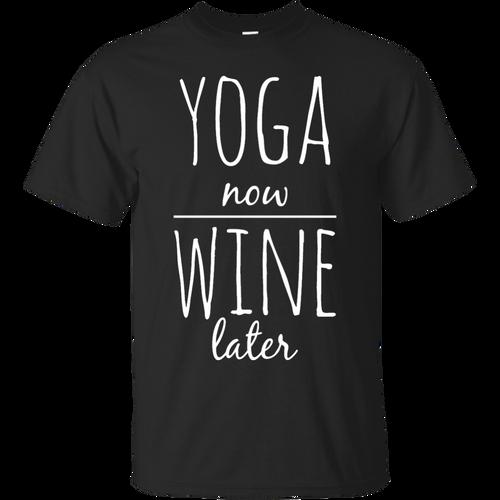 Yoga - Yoga Now Wine Later T shirt & Hoodie