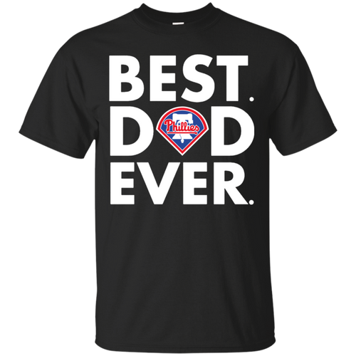 Father's Day Philadelphia Phillies Best Dad Ever Shirt