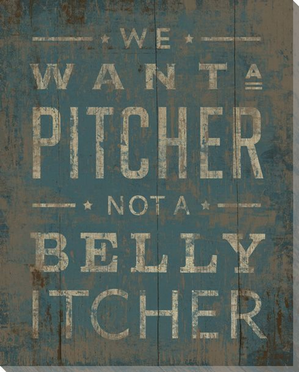 we-want-a-pitcher-not-a-belly-itcher-wra