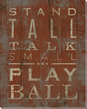 """Stand Tall Talk Small Play Ball"" Wrapped Canvas Giclee Print"