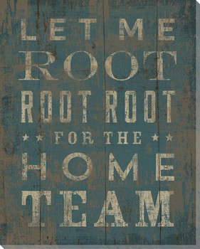 """Root Root Root for the Home Team"" Wrapped Canvas Giclee Print"