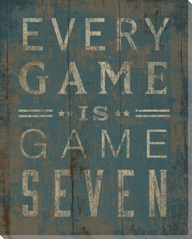 """Every Game is Game Seven"" Wrapped Canvas Giclee Print Wall Art"