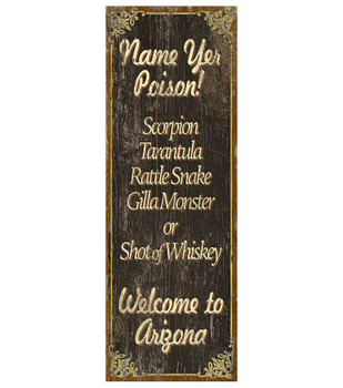 Custom Name Yer Poison Arizona Vintage Style Wooden Sign