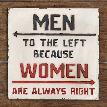 Men to the Left Because Women Are Always Right Embossed Metal Sign