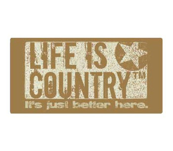 """16"""" Life is Country Metal Sign"""