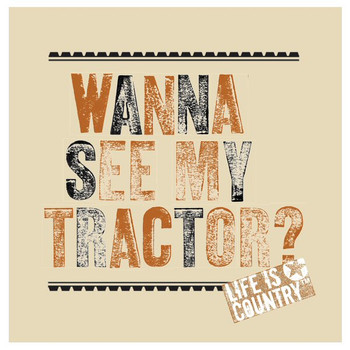 Wanna See My Tractor? Beverage Coasters by Life Is Country, Set of 12