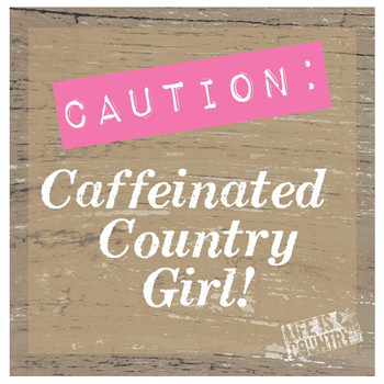 Caffeinated Country Girl Beverage Coasters by Lifes Country, Set of 12