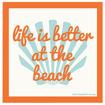 Life is Better at the Beach Coasters by Heidi Dobrott, Set of 8