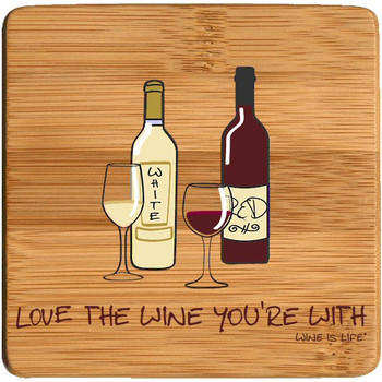 Love the Wine You're with Wine is Life Beverage Coasters, Set of 8