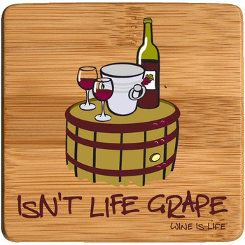 Isn't Life Grape Wine is Life Beverage Coasters, Set of 8