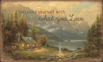 Surround Yourself with What You Love Wood Sign