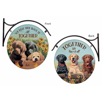 We May Not Have It All Together / Together We Have It All Dogs Double Sided Hanging Metal Sign