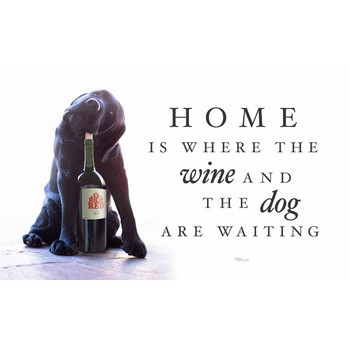 Home is Where the Wine and the Dog are Waiting Wood Sign