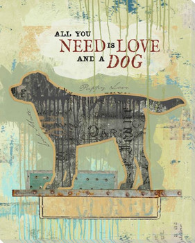 All You Need Is Love And A Dog Wrapped Canvas Giclee Art Print Wall Art