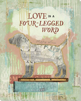 Love Is A Four Legged Word Dog Wrapped Canvas Giclee Art Print Wall Art