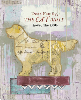 Dear Family, The Cat Did It Love, The Dog Wrapped Canvas Giclee Art Print Wall Art