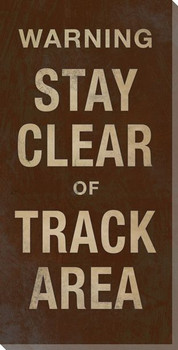 Stay Clear of Track Area Sign Wrapped Canvas Giclee Print Wall Art