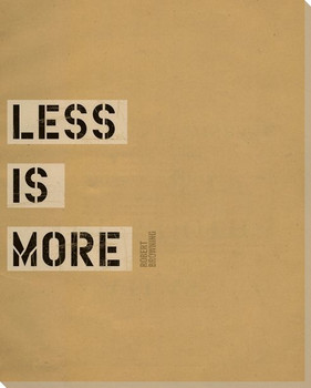 Less is More Saying Wrapped Canvas Giclee Print Wall Art