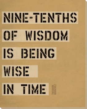 Nine-Tenths of Wisdom... Saying Wrapped Canvas Giclee Print