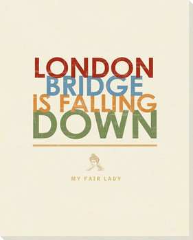 London Bridge... Saying Wrapped Canvas Giclee Print Wall Art