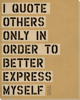 I Quote Others... Saying Wrapped Canvas Giclee Print Wall Art