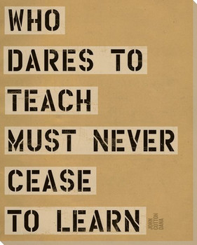 Who Dares to Teach... Saying Wrapped Canvas Giclee Print Wall Art